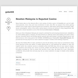 Newton Malaysia is Reputed Casino « gobet88
