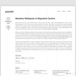 Newton Malaysia is Reputed Casino « gobet88