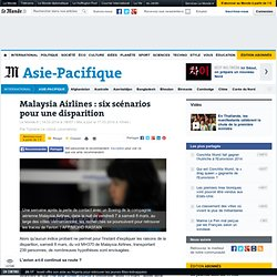 Malaysia Airlines: six scénarios pour une disparition