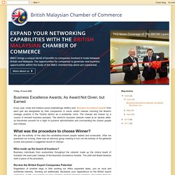 British Malaysian Chamber of Commerce: Business Excellence Awards; As Award Not Given, but Earned