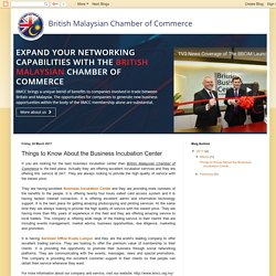 British Malaysian Chamber of Commerce: Things to Know About the Business Incubation Center