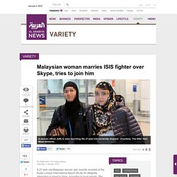 Malaysian woman marries ISIS fighter over Skype, tries to join him
