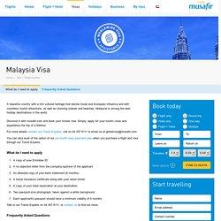 Malaysia Visa - Information On Malaysia Tourist Visa - Musafir.com