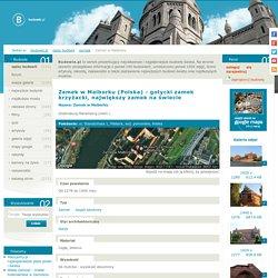 Zamek w Malborku (Polska) - gotycki zamek krzyżacki, największy zamek na świecie-