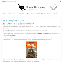 La Malbouffe ou la Vie ! - Alimentation pour chiens de qualité