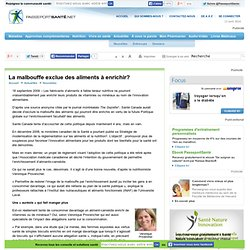 PASSEPORT SANTE 18/09/09 La malbouffe exclue des aliments à enrichir?