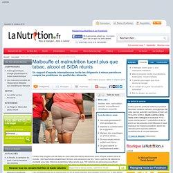 Malbouffe et malnutrition tuent plus que tabac, alcool et SIDA réunis