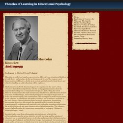 Malcolm Knowles and the Theory of Andragogy