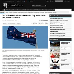 Malcolm Mulholland: Does our flag reflect who we are as a nation?