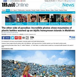 Maldive photos show mountains of plastic bottles washed up on islands