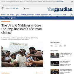 The US and Maldives endure the long, hot March of climate change | Amy Goodman | Comment is free