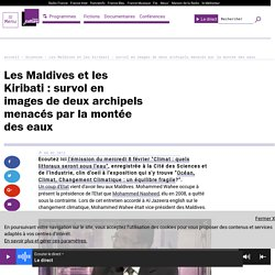 Les Maldives et les Kiribati : survol en images de deux archipels menacés par la montée des eaux