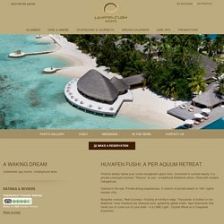 Maldives Luxury Resort - Huvafen Fushi