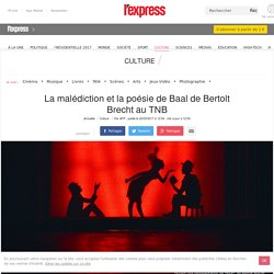 La malédiction et la poésie de Baal de Bertolt Brecht au TNB