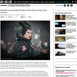 Maleficent and the Big Problem With Disney's Fairy Tale Reboots | Underwire