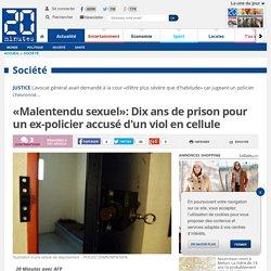 «Malentendu sexuel»: Dix ans de prison pour un ex-policier accusé d'un viol en cellule