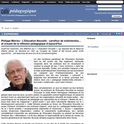 Philippe Meirieu : L'Education Nouvelle : carrefour de malentendus… et creuset de la réflexion pédagogique d'aujourd'hui