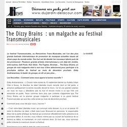The Dizzy Brains : un malgache au festival Transmusicales