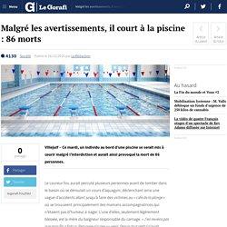 Malgré les avertissements, il court à la piscine : 86 morts