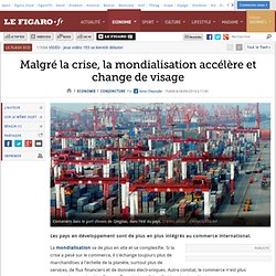 Malgré la crise, la mondialisation accélère et change de visage