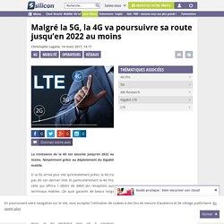 Malgré la 5G, la 4G va poursuivre sa route jusqu'en 2022 au moins