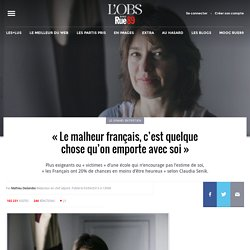 «Le malheur français, c'est quelque chose qu'on emporte avec soi»