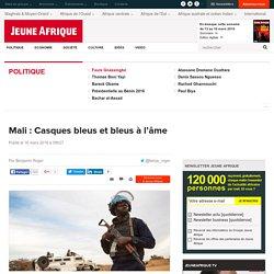 Mali : Casques bleus et bleus à l'âme