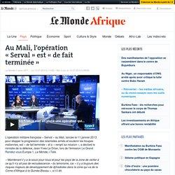 Au Mali, l'opération «Serval» est «de fait terminée »