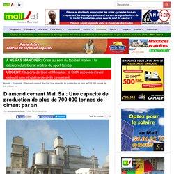 Malijet Diamond cement Mali Sa : Une capacité de production de plus de 700 000 tonnes de ciment par an Bamako Mali