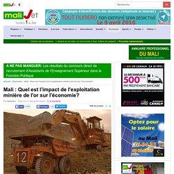 Malijet Mali : Quel est l'impact de l'exploitation minière de l'or sur l'économie? Bamako Mali