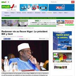 Malijet Redonner vie au fleuve Niger: Le président IBK y tient Bamako Mali