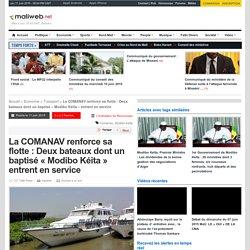 """maliweb.net - La COMANAV renforce sa flotte : Deux bateaux dont un baptisé """"Modibo Kéita"""" entrent en service"""