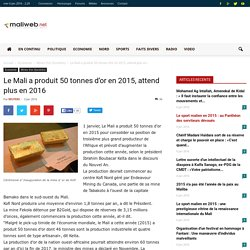maliweb.net - Le Mali a produit 50 tonnes d'or en 2015, attend plus en 2016 - maliweb (original)
