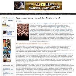 Nous sommes tous John Malkovitch!