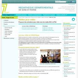Malles jeux video - Site de la Médiathèque de Seine-et-Marne