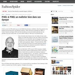 PINEL & PINEL un malletier bien dans son époque - Fashion Spider - Fashion Spider – Mode, Haute Couture, Fashion Week & Night Show