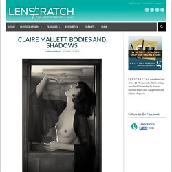 Claire Mallett: Bodies and Shadows