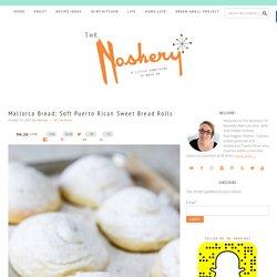 Mallorca Bread: Soft Puerto Rican Sweet Bread Rolls