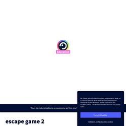 escape game 2 par Mallory Monhard sur Genially