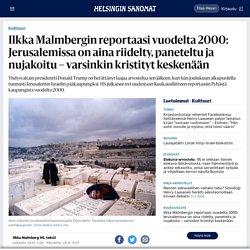 Ilkka Malmbergin reportaasi vuodelta 2000: Jerusalemissa on aina riidelty, paneteltu ja nujakoitu – varsinkin kristityt keskenään - Kulttuuri