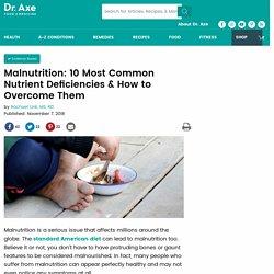 Malnutrition: 10 Most Common Nutrient Deficiencies