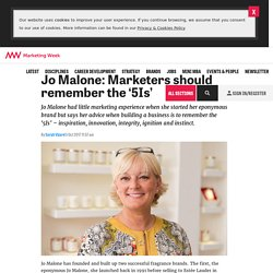Jo Malone: Marketers should remember the '5Is'