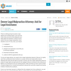 Denver Legal Malpractice Attorney: Ask For Legal Assistance