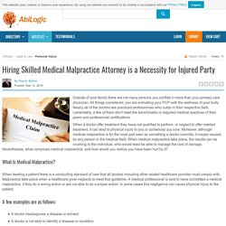 Hiring Skilled Medical Malpractice Attorney is a Necessity for Injured Party