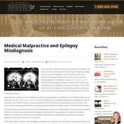 Medical Malpractice and Epilepsy Misdiagnosis