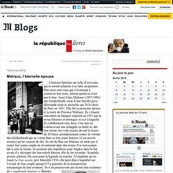 Malraux, l'éternelle épouse - La république des livres - Blog Le
