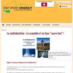 """La maltodextrine : Le scandale d'un faux """"sucre lent"""" ! - boutique-diet-sport-energy"""