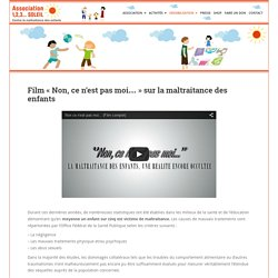 Film « Non, ce n'est pas moi… » sur la maltraitance des enfants – Association 1, 2, 3… Soleil