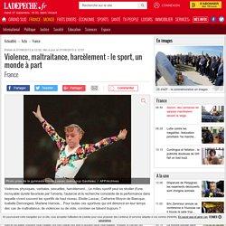 DONE Violence, maltraitance, harcèlement : le sport, un monde à part - 01/08/2013 - ladepeche.fr