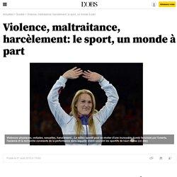 Violence, maltraitance, harcèlement: le sport, un monde à part - 2 août 2013